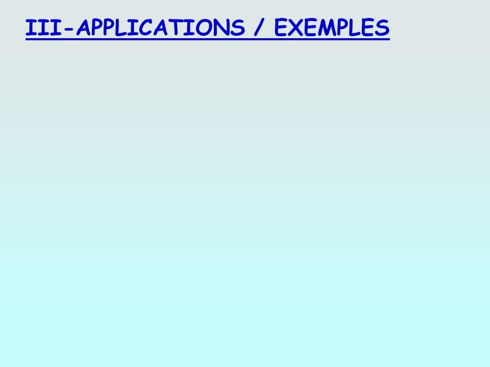III-APPLICATIONS / EXEMPLES