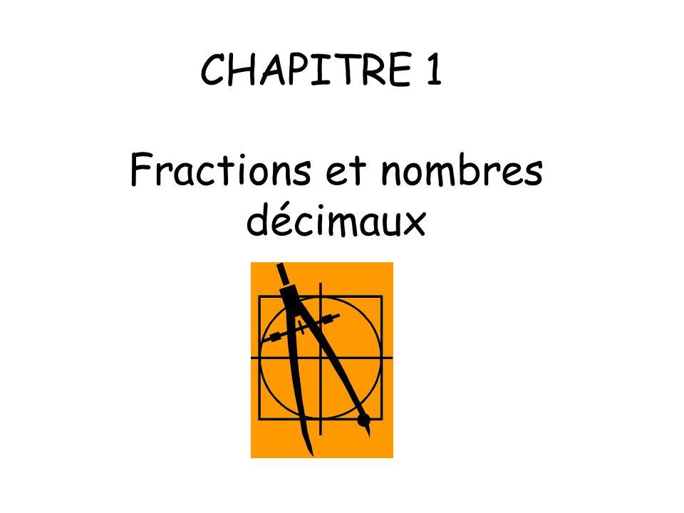 CHAPITRE 1 Fractions et nombres décimaux