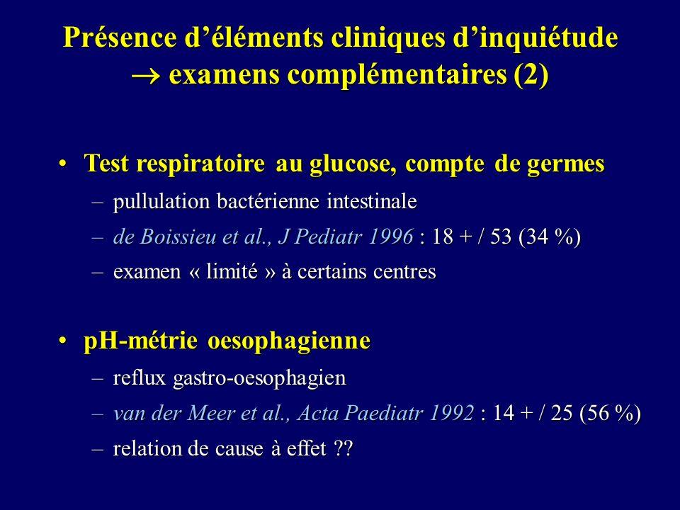 Présence déléments cliniques dinquiétude examens complémentaires (2) Test respiratoire au glucose, compte de germesTest respiratoire au glucose, compt