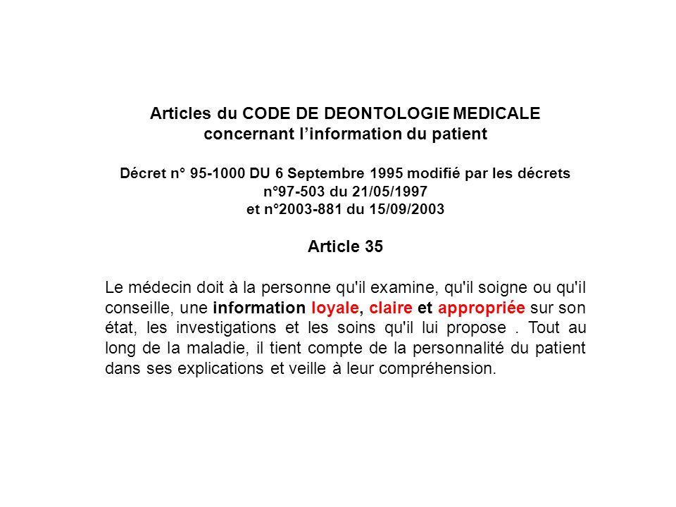 Articles du CODE DE DEONTOLOGIE MEDICALE concernant linformation du patient Décret n° 95-1000 DU 6 Septembre 1995 modifié par les décrets n°97-503 du