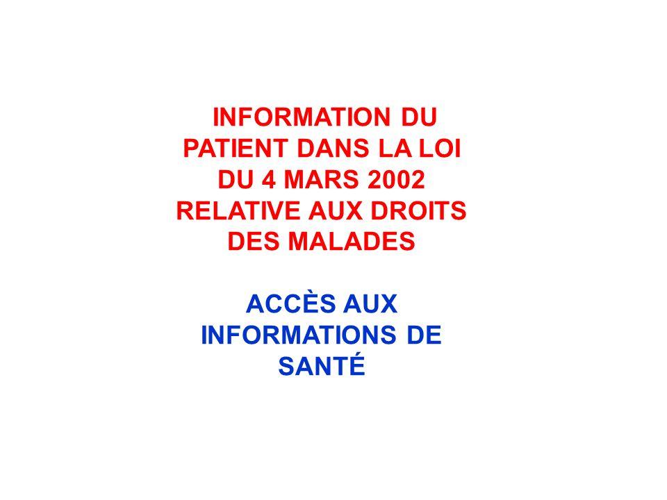 INFORMATION DU PATIENT DANS LA LOI DU 4 MARS 2002 RELATIVE AUX DROITS DES MALADES ACCÈS AUX INFORMATIONS DE SANTÉ