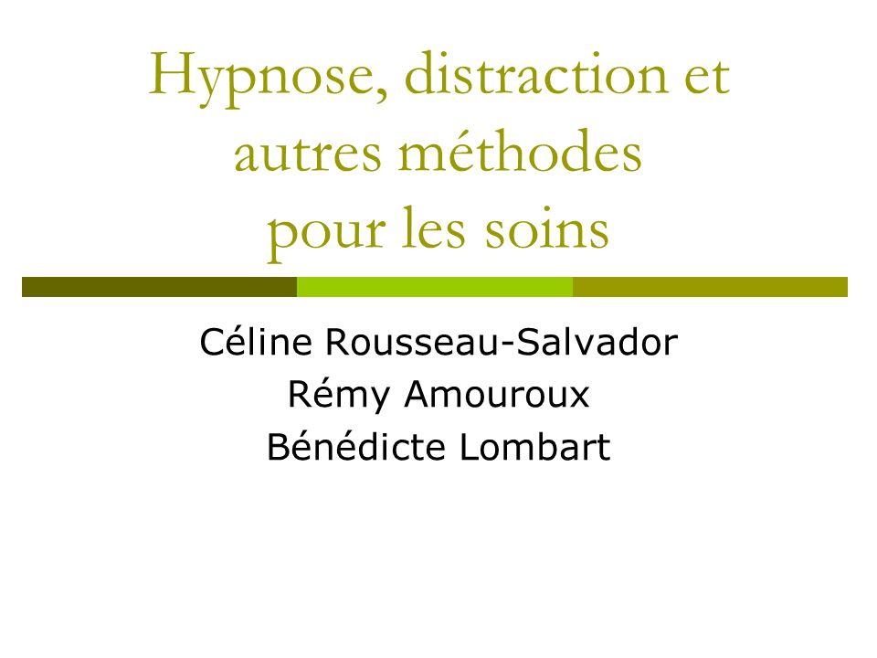 Hypnose, distraction et autres méthodes pour les soins Céline Rousseau-Salvador Rémy Amouroux Bénédicte Lombart
