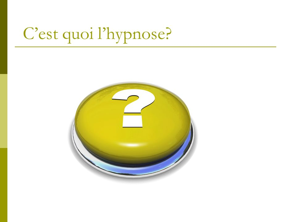 Cest quoi lhypnose?