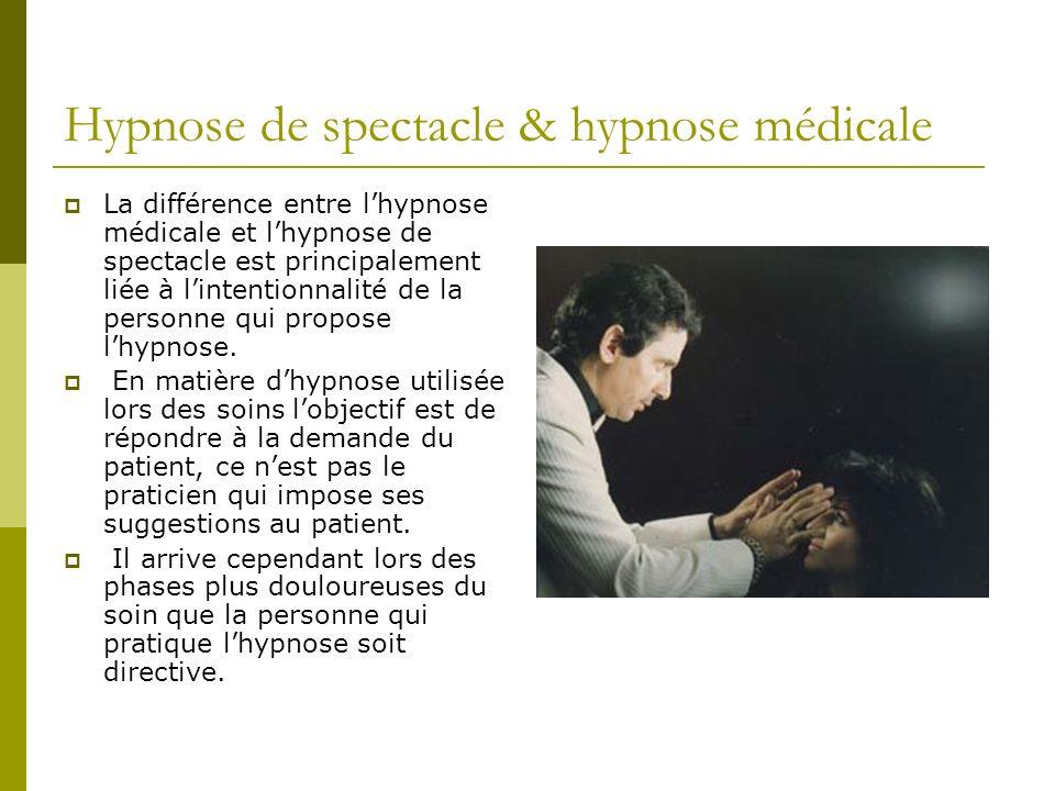 Hypnose de spectacle & hypnose médicale La différence entre lhypnose médicale et lhypnose de spectacle est principalement liée à lintentionnalité de l