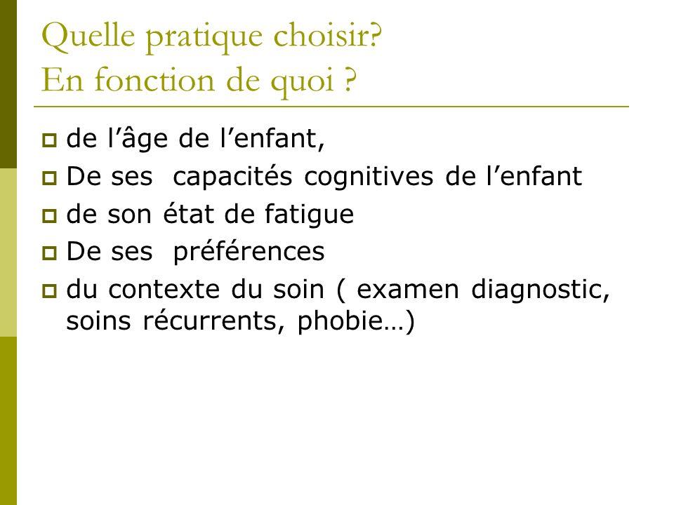 Quelle pratique choisir? En fonction de quoi ? de lâge de lenfant, De ses capacités cognitives de lenfant de son état de fatigue De ses préférences du