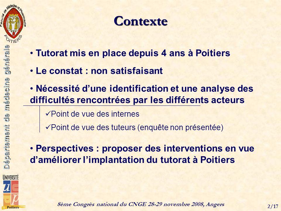 8ème Congrès national du CNGE 28-29 novembre 2008, Angers 2/17 Département de médecine générale Contexte Tutorat mis en place depuis 4 ans à Poitiers