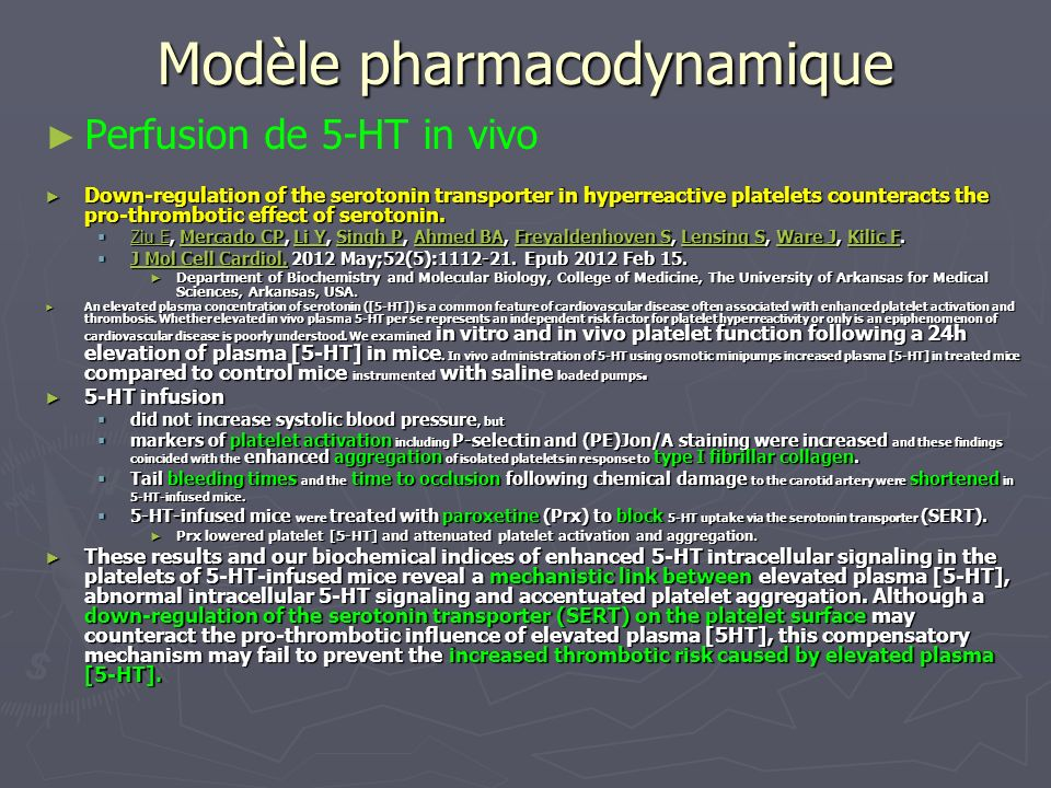 Modèle pharmacodynamique Perfusion de 5-HT in vivo Down-regulation of the serotonin transporter in hyperreactive platelets counteracts the pro-thrombo