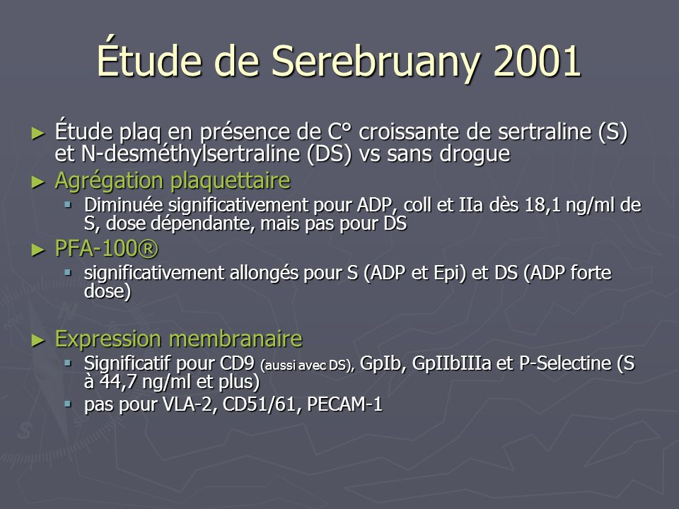 Étude de Serebruany 2001 Étude plaq en présence de C° croissante de sertraline (S) et N-desméthylsertraline (DS) vs sans drogue Étude plaq en présence
