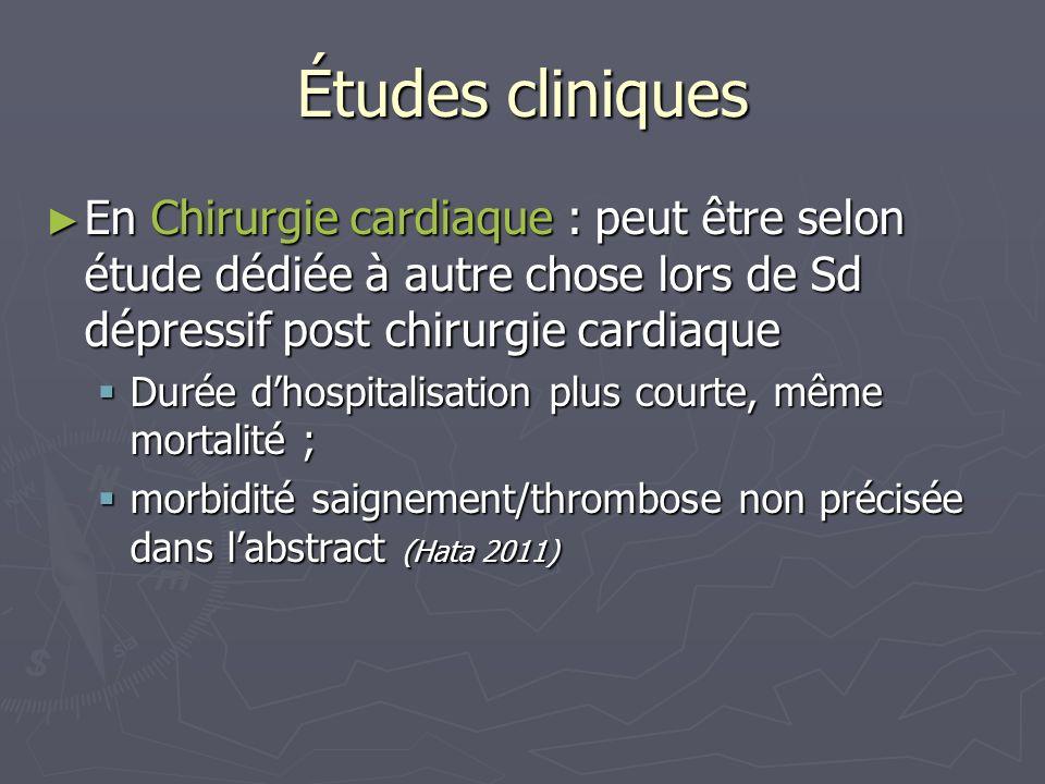 Études cliniques En Chirurgie cardiaque : peut être selon étude dédiée à autre chose lors de Sd dépressif post chirurgie cardiaque En Chirurgie cardia