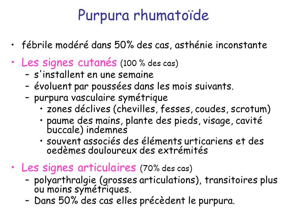 fébrile modéré dans 50% des cas, asthénie inconstante Les signes cutanés (100 % des cas) –s'installent en une semaine –évoluent par poussées dans les