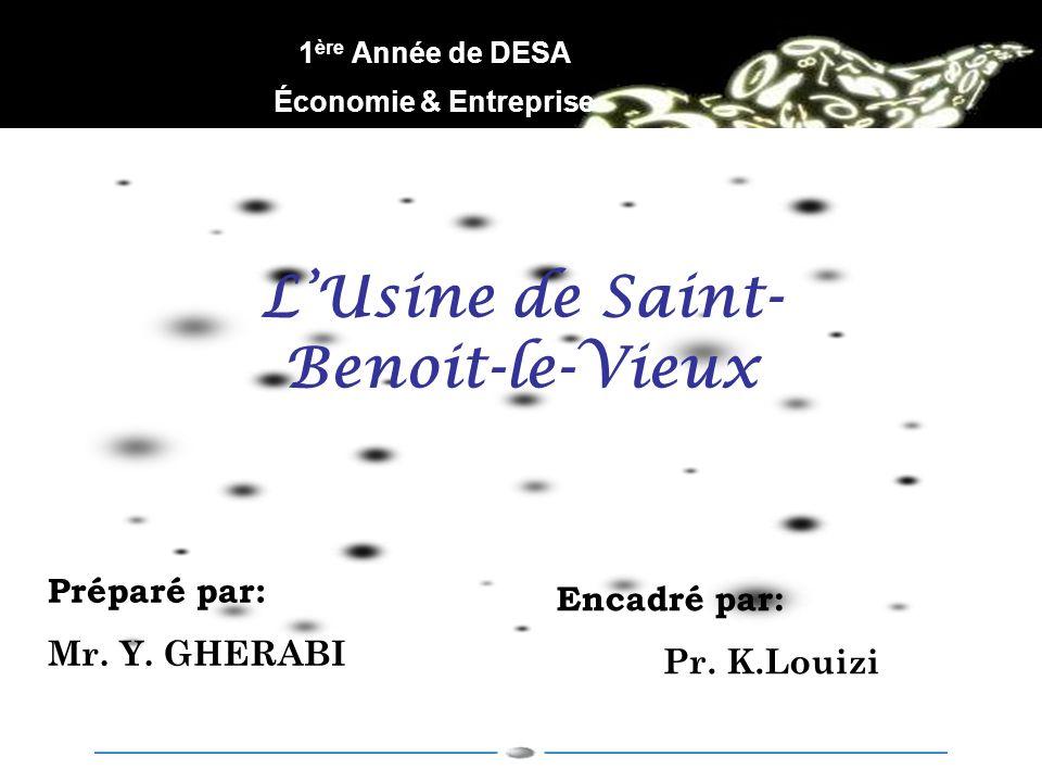 LUsine de Saint- Benoit-le-Vieux 1 ère Année de DESA Économie & Entreprise Préparé par: Mr.