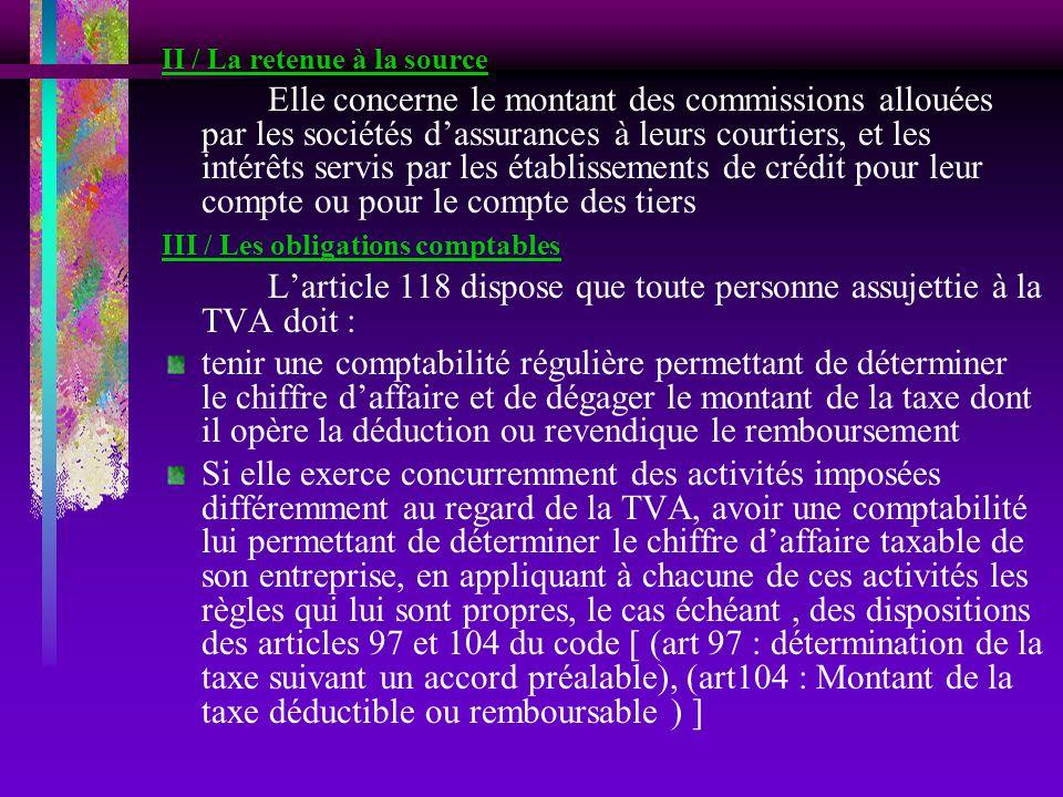 II / La retenue à la source Elle concerne le montant des commissions allouées par les sociétés dassurances à leurs courtiers, et les intérêts servis p