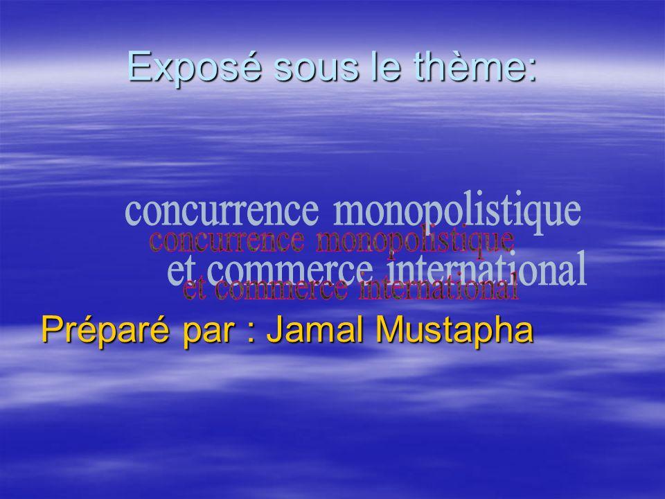 Préparé par : Jamal Mustapha Exposé sous le thème: