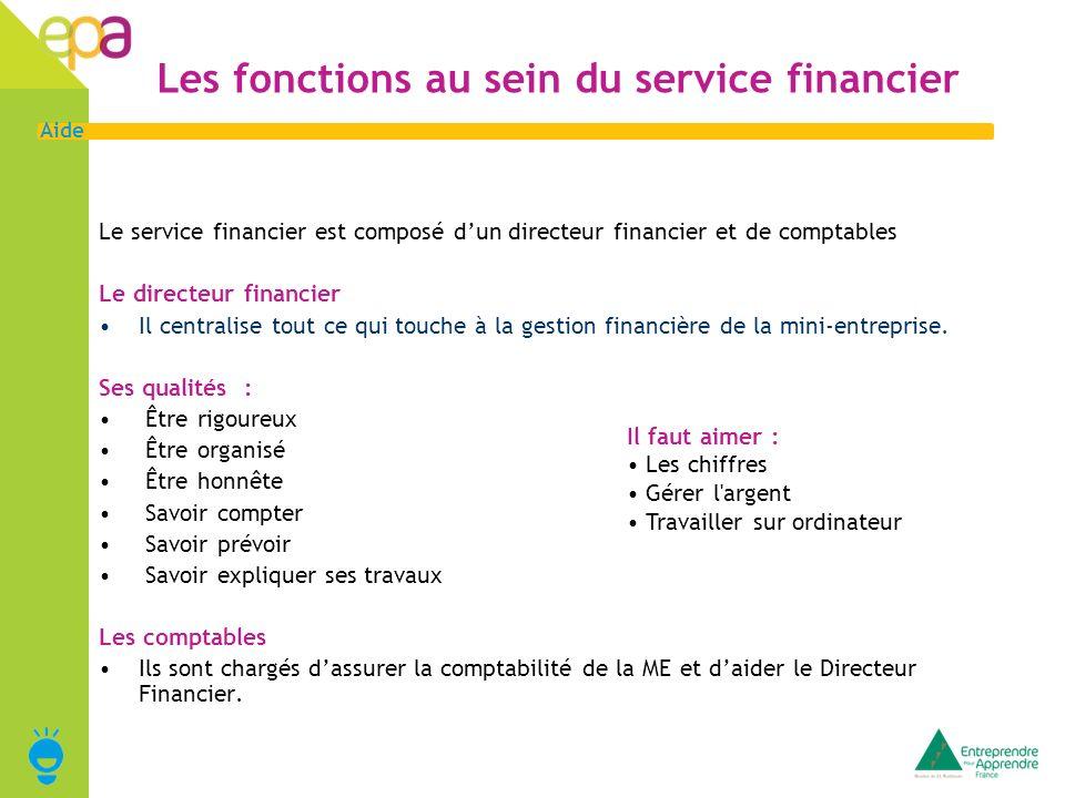 2 Aide Les fonctions au sein du service financier Le service financier est composé dun directeur financier et de comptables Le directeur financier Il