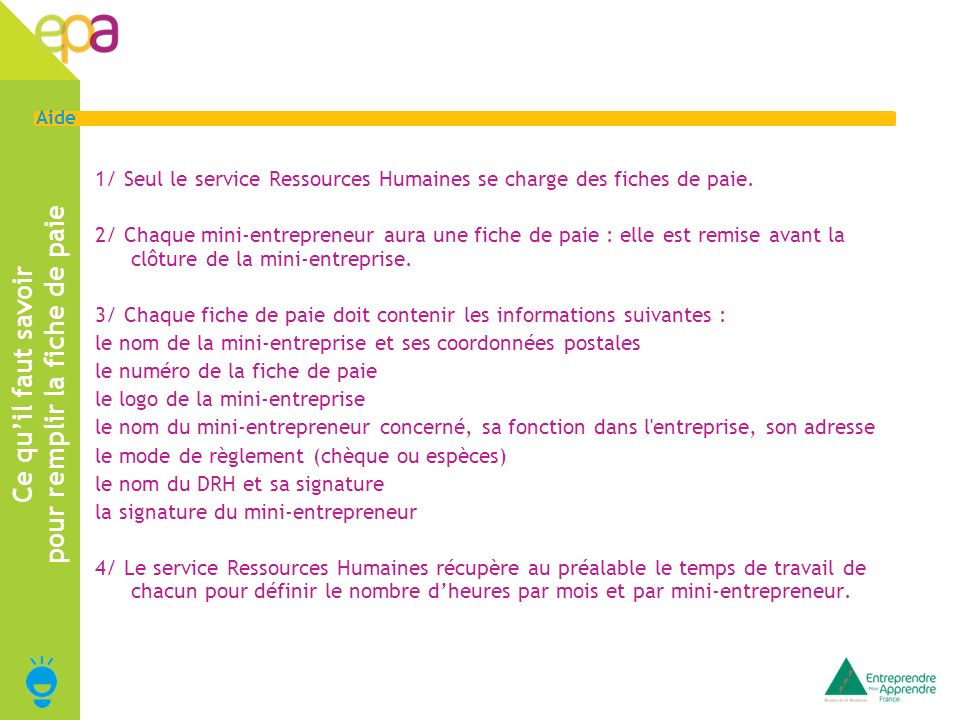 2 Aide 1/ Seul le service Ressources Humaines se charge des fiches de paie.