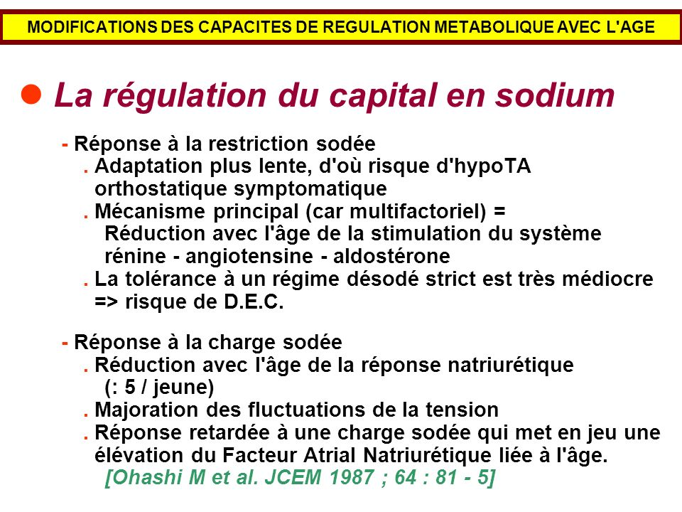 MODIFICATIONS DES CAPACITES DE REGULATION METABOLIQUE AVEC L'AGE La régulation du capital en sodium - Réponse à la restriction sodée. Adaptation plus