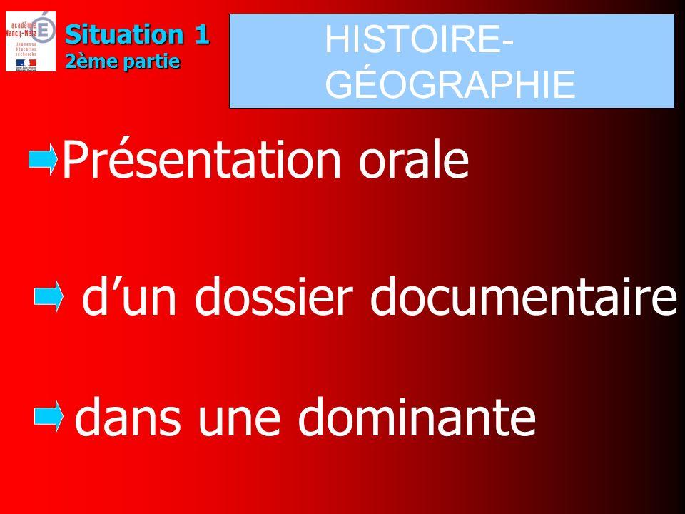 Situation 1 2ème partie dun dossier documentaire dans une dominante Présentation orale HISTOIRE- GÉOGRAPHIE