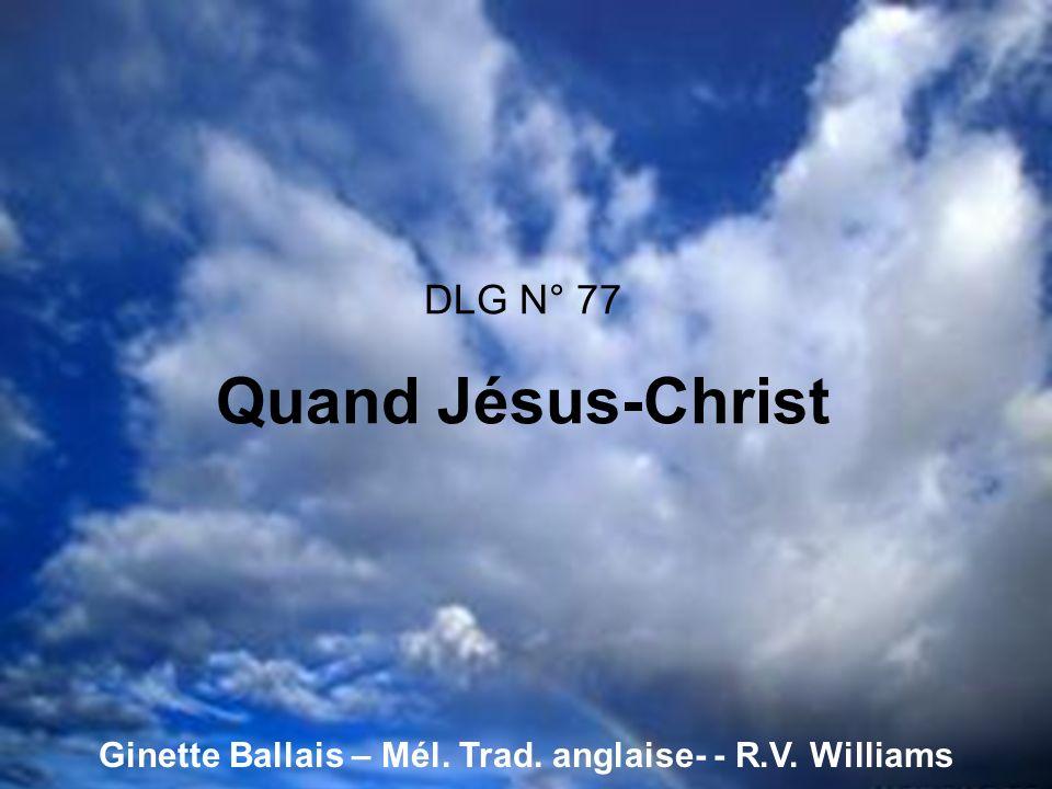 DLG N° 77 Quand Jésus-Christ Ginette Ballais – Mél. Trad. anglaise- - R.V. Williams