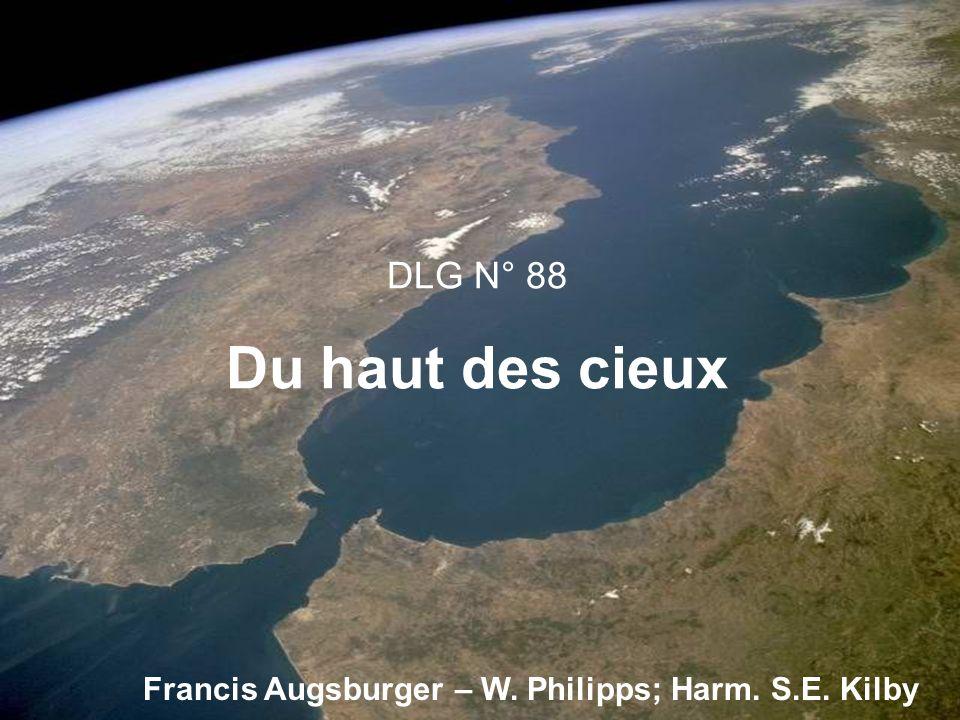 DLG N° 88 Du haut des cieux Francis Augsburger – W. Philipps; Harm. S.E. Kilby