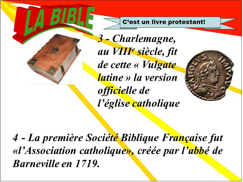 Vulgate 2.1 Cest un livre protestant! Comment la Bible pourrait-elle être un livre protestant puisque 2 - Cest lévêque de Rome, Damase 1er qui a deman