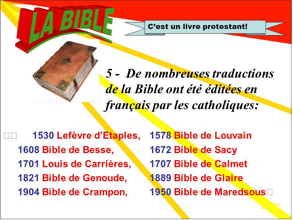 Societé biblique KT 2.2 Cest un livre protestant! 4 - La première Société Biblique Française fut «lAssociation catholique», créée par labbé de Barnevi