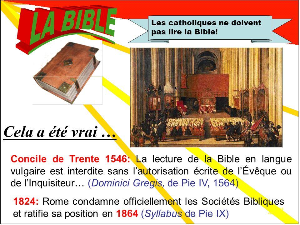 Cela a été vrai… Les catholiques ne doivent pas lire la Bible! Cela a été vrai … Concile de Toulouse 1229: «Nous prohibons qu'on permette aux laïques