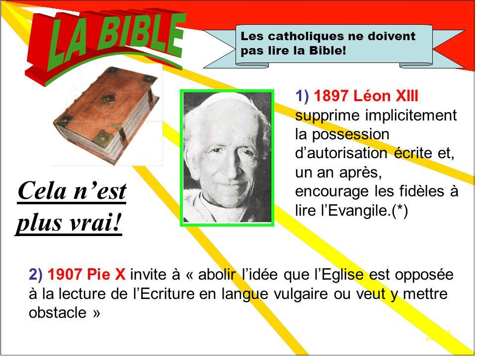 Cela a été vrai… Les catholiques ne doivent pas lire la Bible! Cela a été vrai … Concile de Trente 1546: La lecture de la Bible en langue vulgaire est