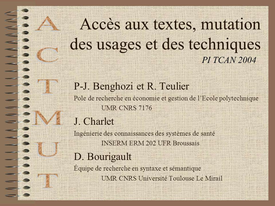 Accès aux textes, mutation des usages et des techniques P-J.