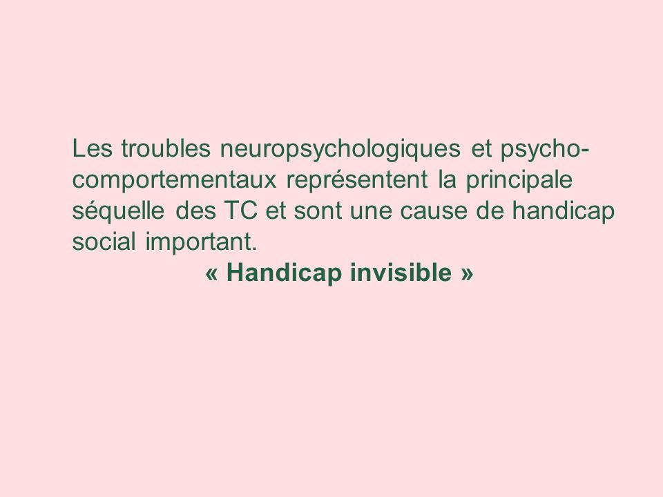 Les troubles neuropsychologiques et psycho- comportementaux représentent la principale séquelle des TC et sont une cause de handicap social important.