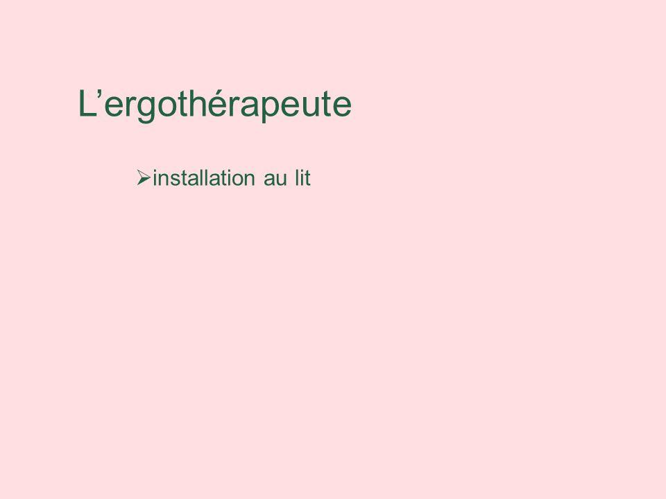 Lergothérapeute installation au lit