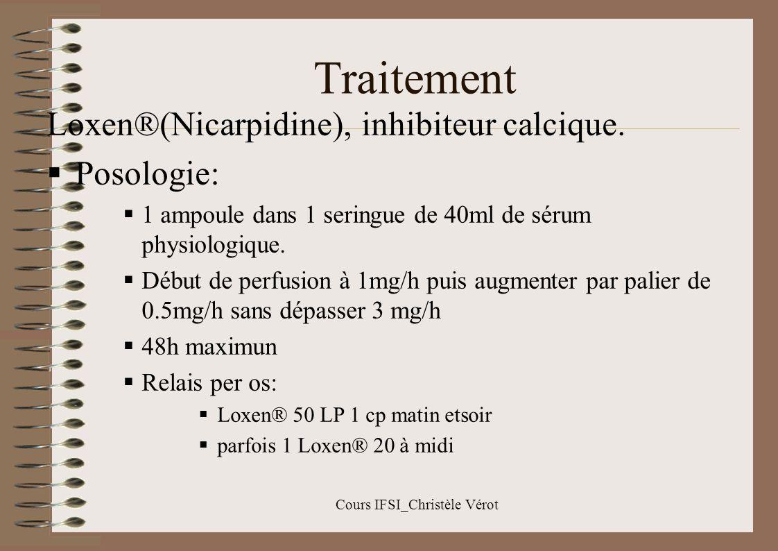 Cours IFSI_Christèle Vérot Traitement Surveillance pouls/TA (cest un hypotenseur) Effets secondaires: céphalées, bouffées de chaleur Autres traitements possibles en IV : Tractocile® (Atosiban) Salbumol®(Béta mimétique)
