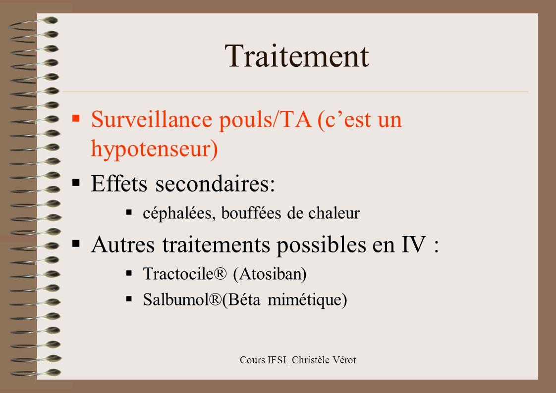Cours IFSI_Christèle Vérot Traitement Traitement : Si HTA élevée, en IV ou per os Extraction envisagée pour sauvetage maternel et/ ou fœtal si nécessaire.