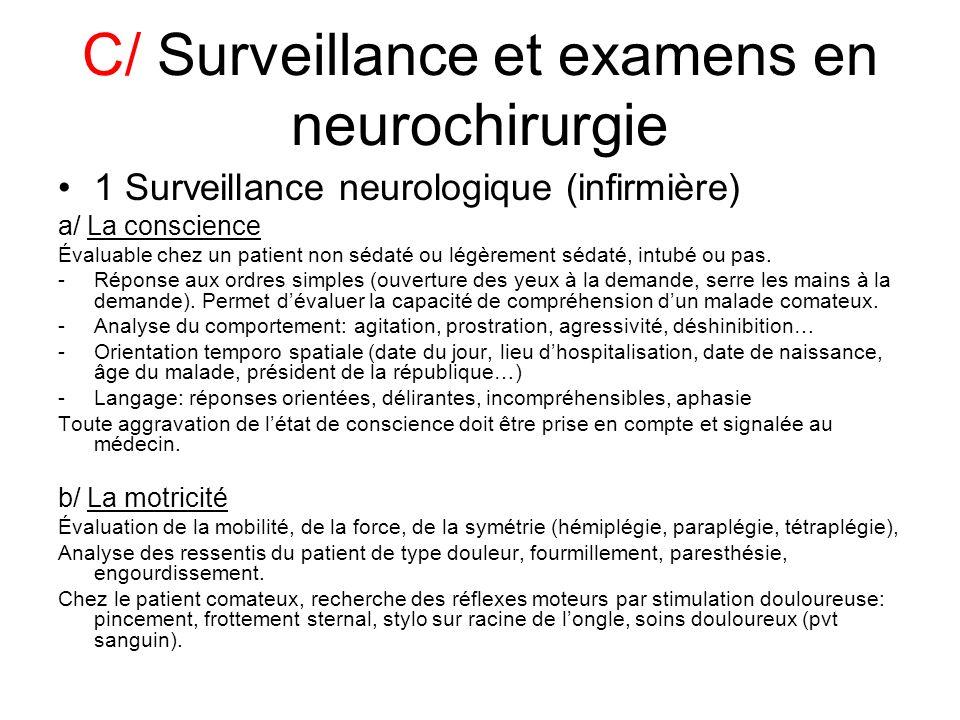 C/ Surveillance et examens en neurochirurgie 1 Surveillance neurologique (infirmière) a/ La conscience Évaluable chez un patient non sédaté ou légèrem