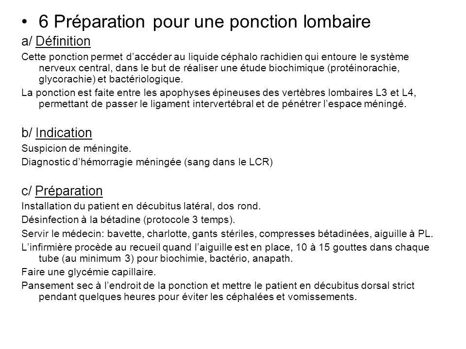 6 Préparation pour une ponction lombaire a/ Définition Cette ponction permet daccéder au liquide céphalo rachidien qui entoure le système nerveux cent