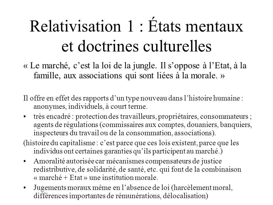 Relativisation 1 : États mentaux et doctrines culturelles « Le marché, cest la loi de la jungle. Il soppose à lEtat, à la famille, aux associations qu