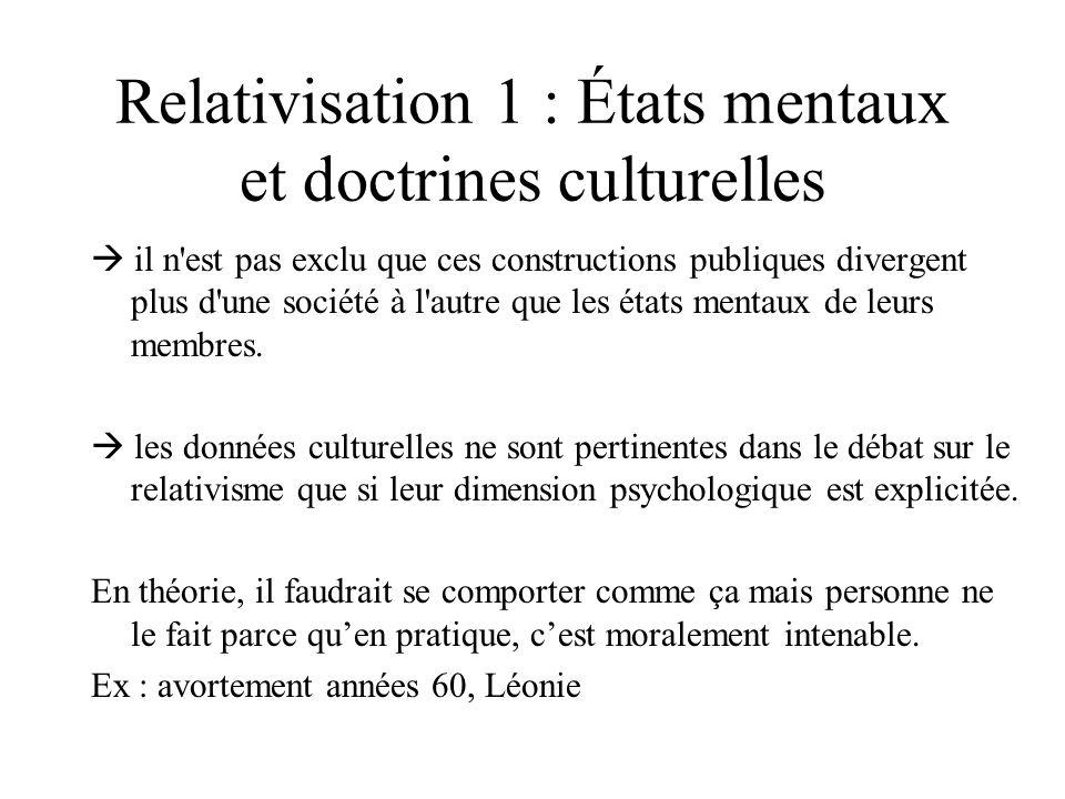 Relativisation 1 : États mentaux et doctrines culturelles il n'est pas exclu que ces constructions publiques divergent plus d'une société à l'autre qu