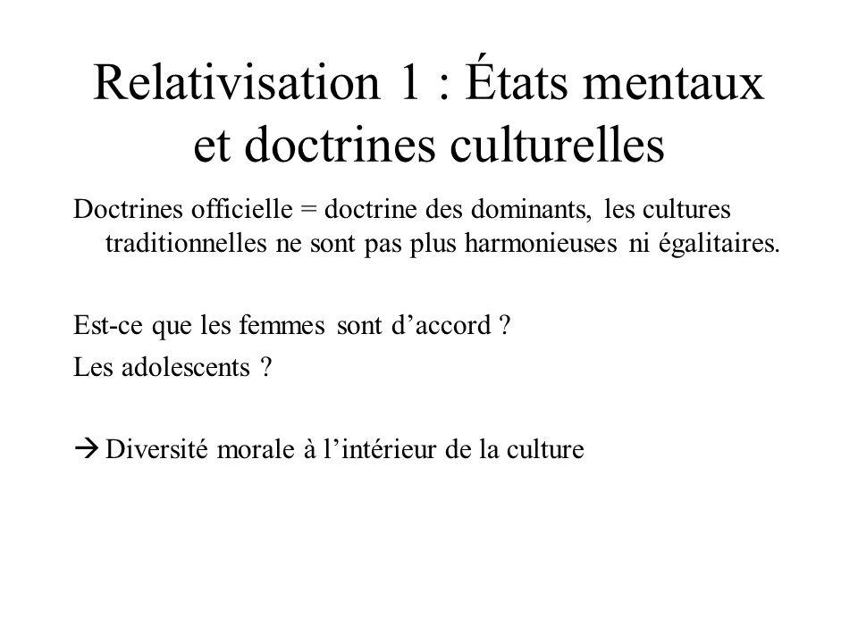 Relativisation 1 : États mentaux et doctrines culturelles Doctrines officielle = doctrine des dominants, les cultures traditionnelles ne sont pas plus