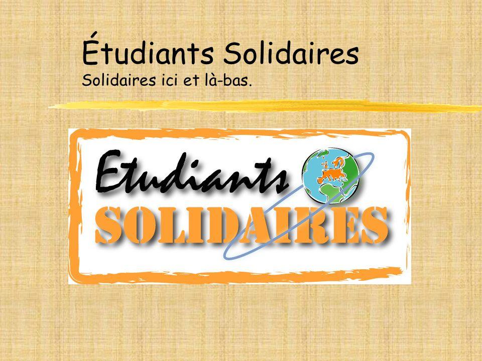 Étudiants Solidaires, c est quoi.Les étudiants ont les compétences, nous avons les missions.