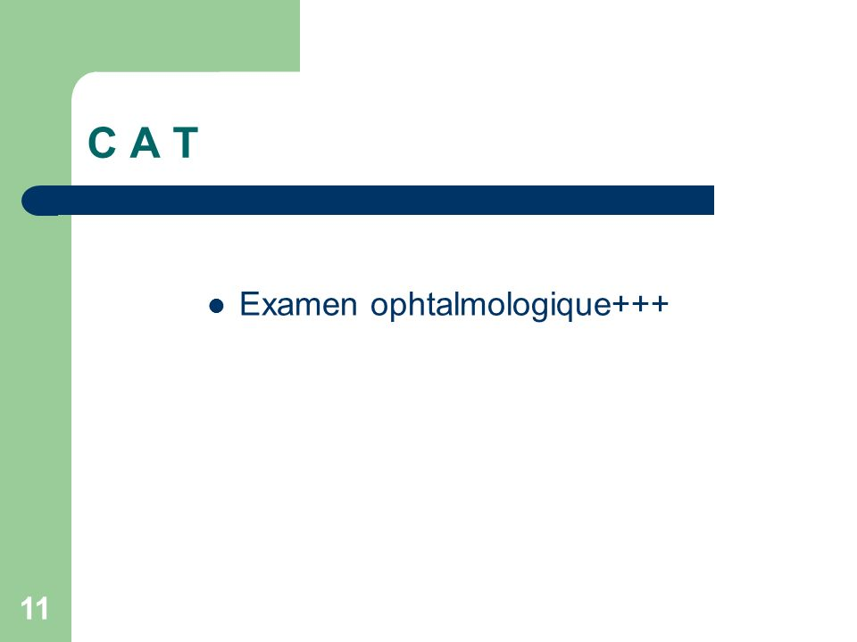 11 C A T Examen ophtalmologique+++