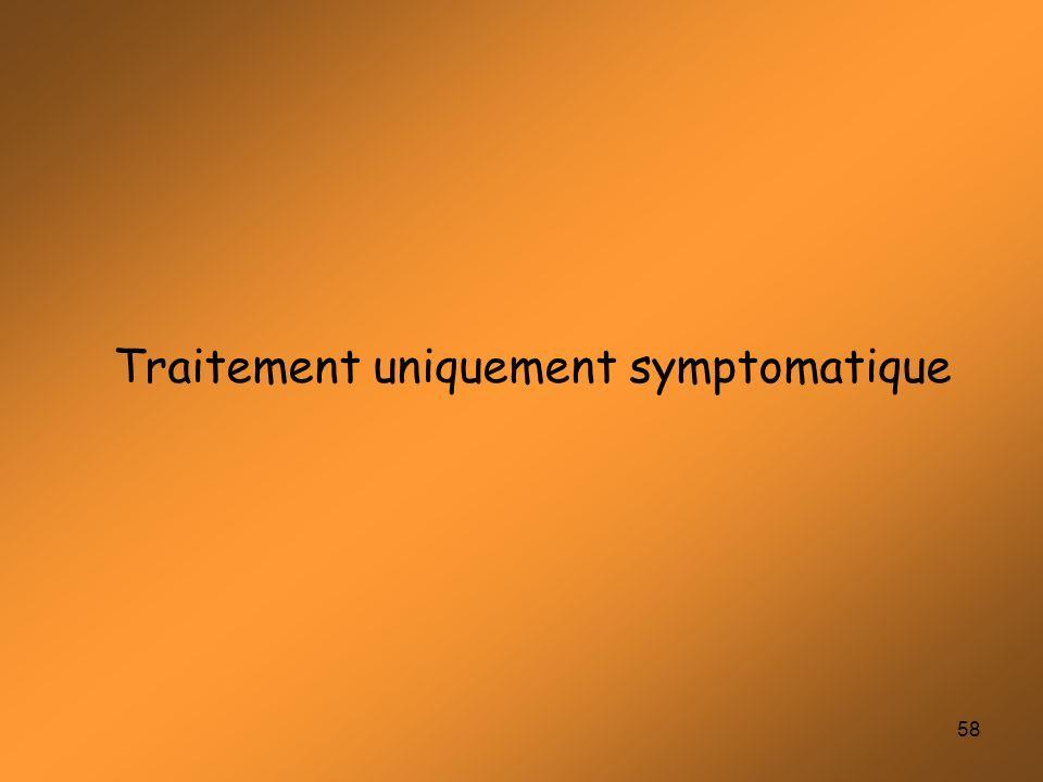 58 Traitement uniquement symptomatique