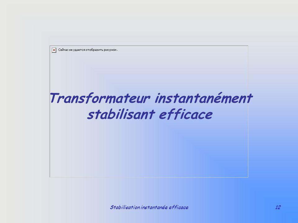 Stabilisation instantanée efficace12 Transformateur instantanément stabilisant efficace