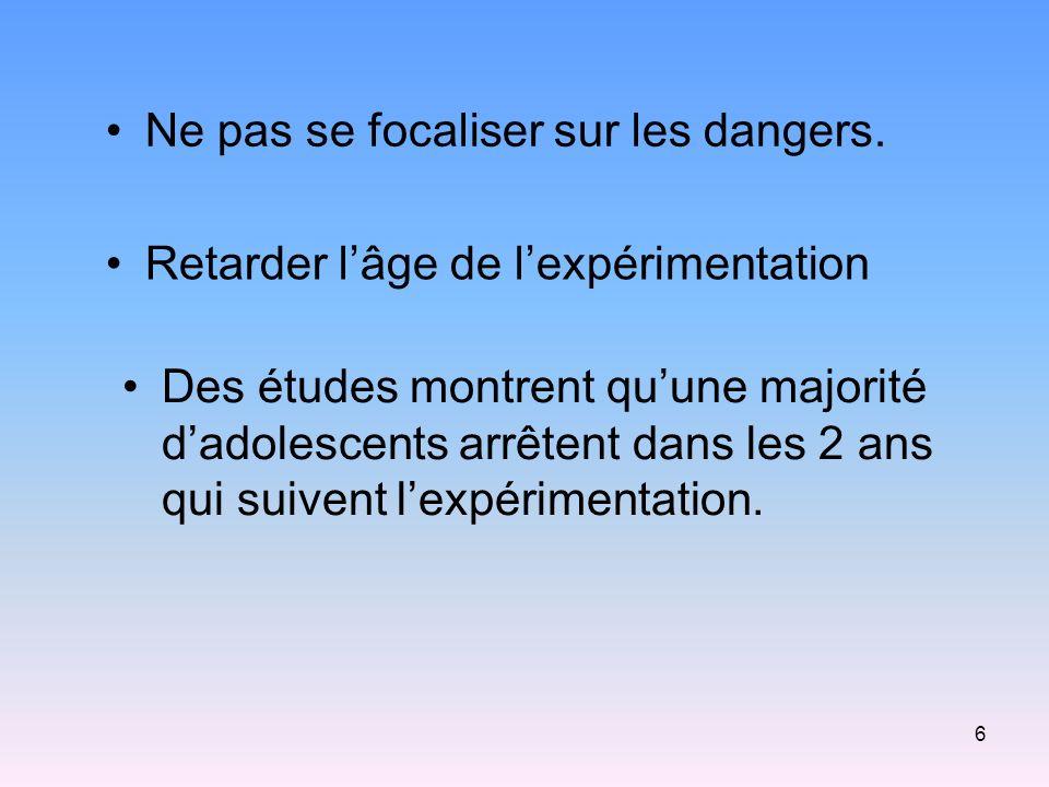 6 Ne pas se focaliser sur les dangers.