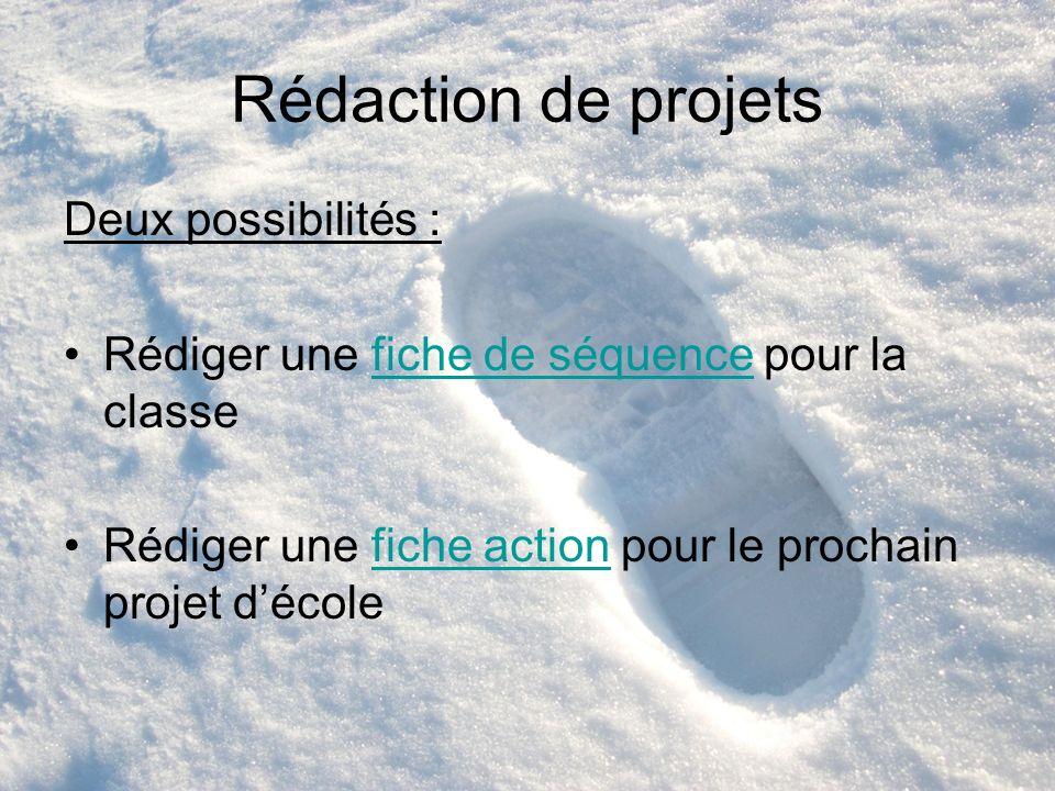 Rédaction de projets Deux possibilités : Rédiger une fiche de séquence pour la classefiche de séquence Rédiger une fiche action pour le prochain proje