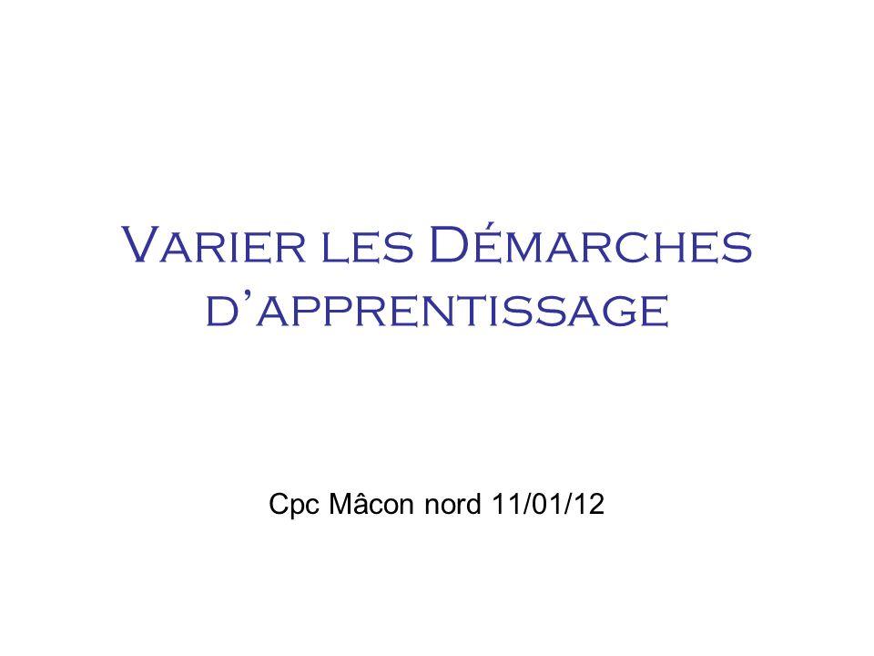 Varier les Démarches dapprentissage Cpc Mâcon nord 11/01/12