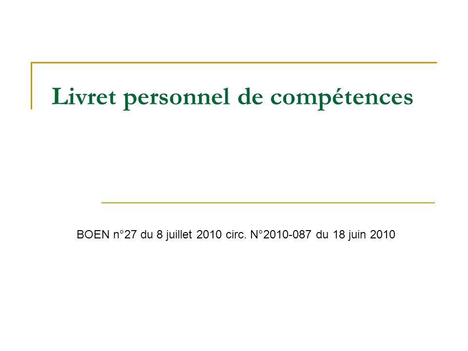 Livret personnel de compétences BOEN n°27 du 8 juillet 2010 circ. N°2010-087 du 18 juin 2010