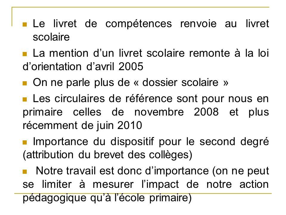 Le livret de compétences renvoie au livret scolaire La mention dun livret scolaire remonte à la loi dorientation davril 2005 On ne parle plus de « dos