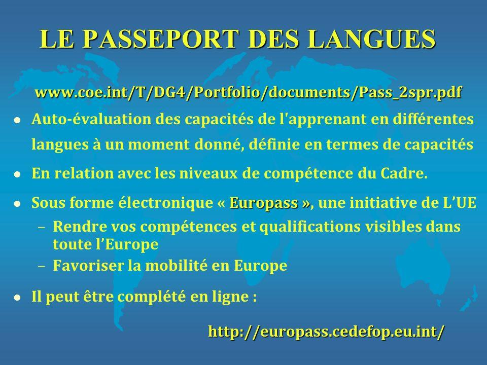 LE PASSEPORT DES LANGUES www.coe.int/T/DG4/Portfolio/documents/Pass_2spr.pdf l Auto-évaluation des capacités de l'apprenant en différentes langues à u
