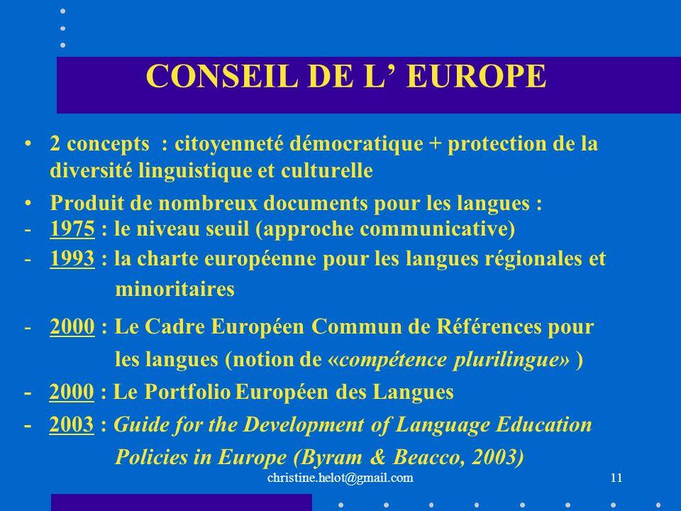 christine.helot@gmail.com CONSEIL DE L EUROPE 2 concepts : citoyenneté démocratique + protection de la diversité linguistique et culturelle Produit de