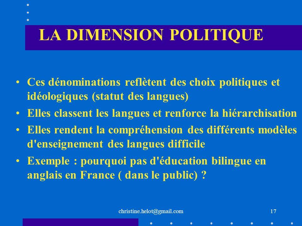 LA DIMENSION POLITIQUE Ces dénominations reflètent des choix politiques et idéologiques (statut des langues) Elles classent les langues et renforce la