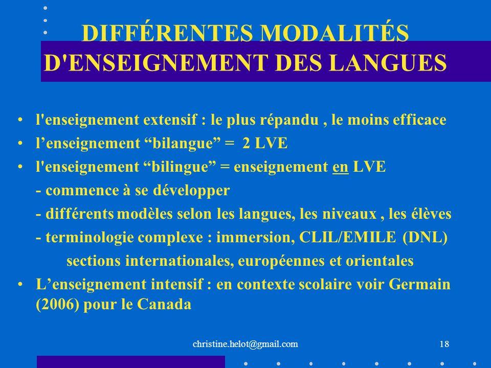 DIFFÉRENTES MODALITÉS D'ENSEIGNEMENT DES LANGUES l'enseignement extensif : le plus répandu, le moins efficace lenseignement bilangue = 2 LVE l'enseign